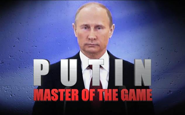 'Putin, master of the game'